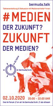 In eigener Sache – bermuda.talk# Medien der Zukunft? Zukunft der Medien?